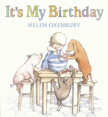 It's My Birthday by Helen Oxenbury