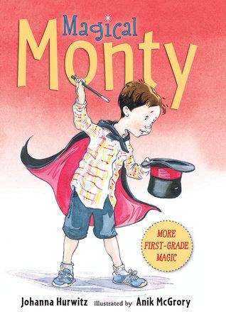 Magical Monty by Johanna Hurwitz