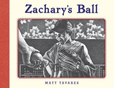 Zachary's Ball Anniversary Edition by Matt Tavares