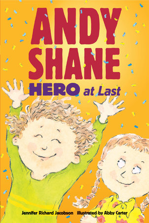 Andy Shane, Hero at Last by Jennifer Richard Jacobson