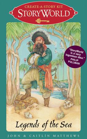 StoryWorld: Legends of the Sea by John Matthews and Caitlin Matthews