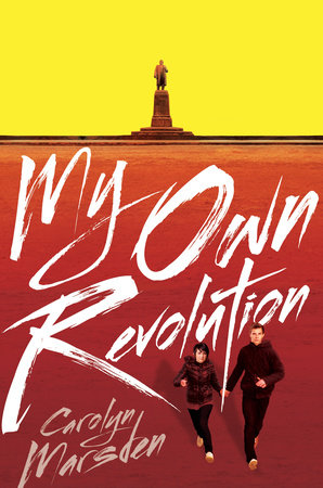 My Own Revolution by Carolyn Marsden