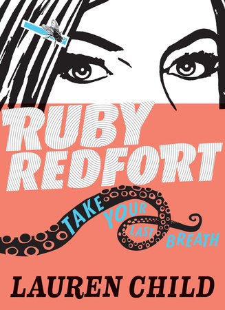 Ruby Redfort Take Your Last Breath (Book #2) by Lauren Child