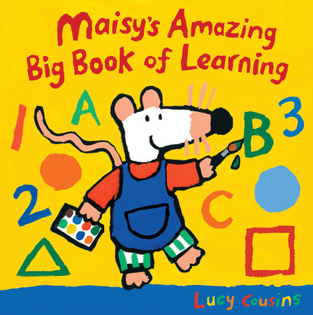 Maisy's Amazing Big Book of Learning by Lucy Cousins
