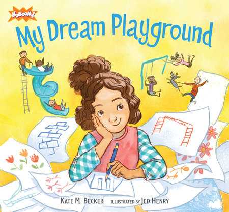 My Dream Playground by Kate Becker