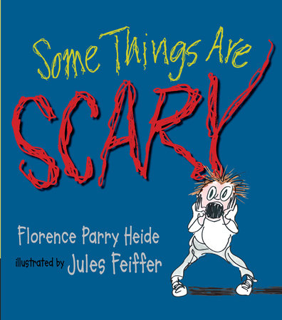 Some Things Are Scary