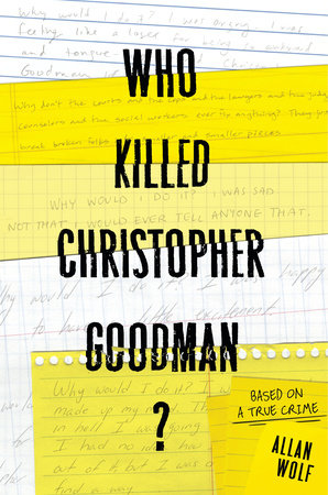 Who Killed Christopher Goodman?: Based on a True Crime