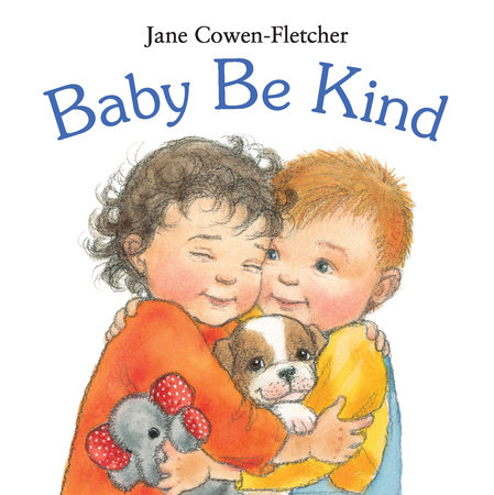 Baby Be Kind by Jane Cowen-Fletcher