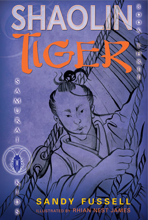 Samurai Kids #3: Shaolin Tiger by Sandy Fussell