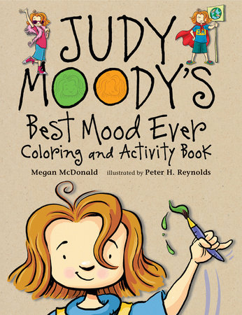 Judy Moody's Best Mood Ever Coloring and Activity Book by Megan McDonald