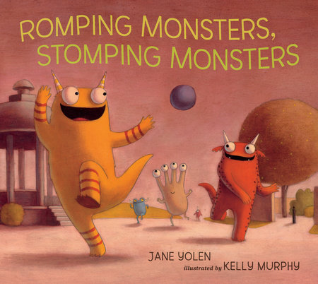 Romping Monsters, Stomping Monsters by Jane Yolen