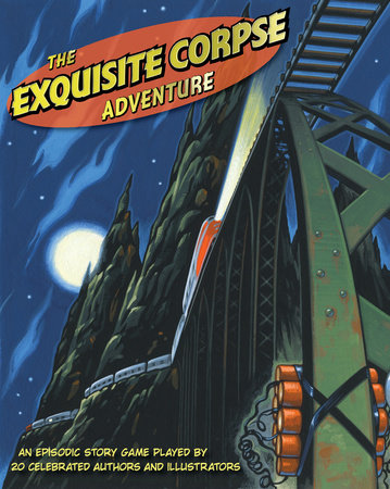 The Exquisite Corpse Adventure by Natl Children's Book & Literacy Alliance