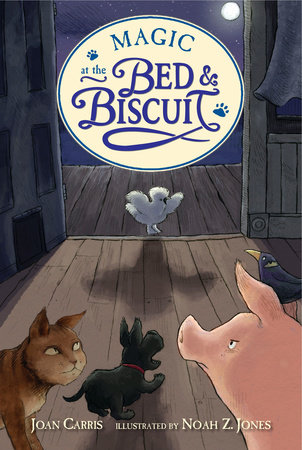 Magic at the Bed and Biscuit by Joan Carris