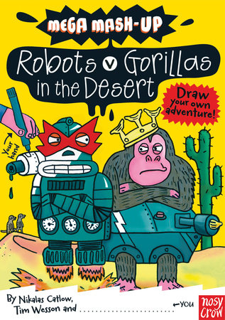 Mega Mash-Up: Robots vs. Gorillas in the Desert by Nikalas Catlow and Tim Wesson