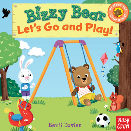 Bizzy Bear: Let's Go and Play by Nosy Crow