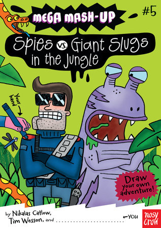 Mega Mash-Up: Spies vs. Giant Slugs in the Jungle by Nikalas Catlow