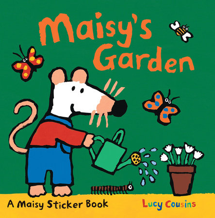Maisy's Garden by Lucy Cousins