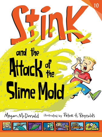 Stink and the Attack of the Slime Mold by Megan McDonald