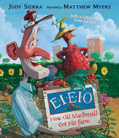 EIEIO: How Old MacDonald Got His Farm with a Little Help From a Hen by Judy Sierra
