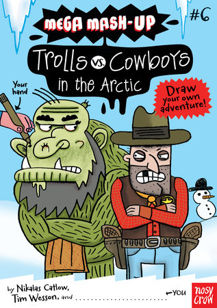 Mega Mash-Up: Trolls vs. Cowboys in the Arctic by Nikalas Catlow