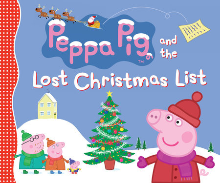 Peppa Pig and the Lost Christmas List by Candlewick Press