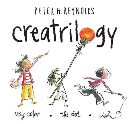 Peter Reynolds Creatrilogy Box Set (Dot, Ish, Sky Color) by Peter H. Reynolds