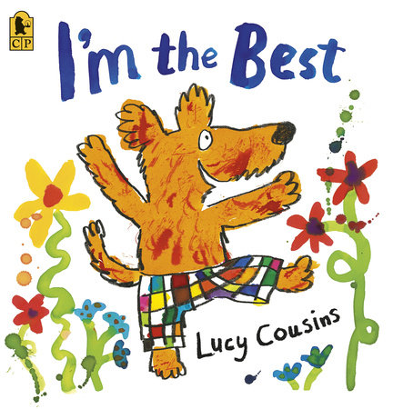 I'm the Best by Lucy Cousins