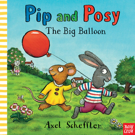 Pip and Posy: The Big Balloon by Axel Scheffler