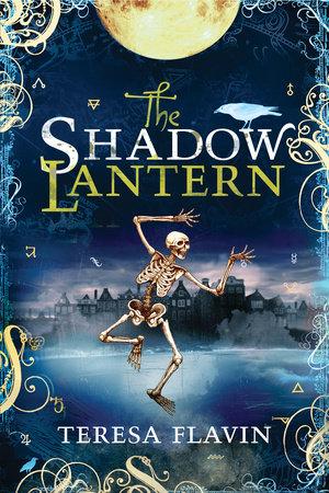 The Shadow Lantern by Teresa Flavin