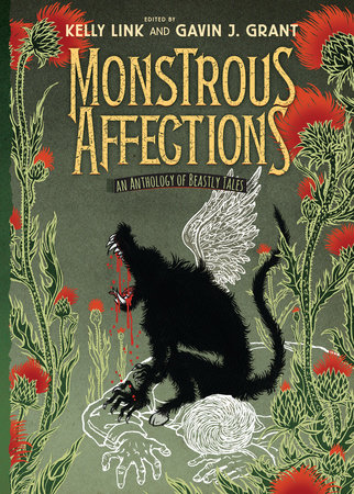 Monstrous Affections: An Anthology of Beastly Tales by