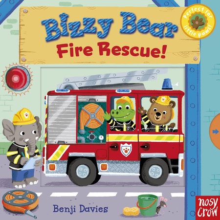 Bizzy Bear: Fire Rescue! by Nosy Crow