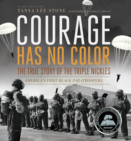 Courage Has No Color, The True Story of the Triple Nickles by Tanya Lee Stone