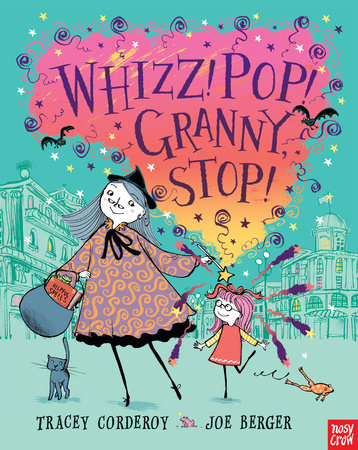 Whizz! Pop! Granny, Stop! by Tracey Corderoy