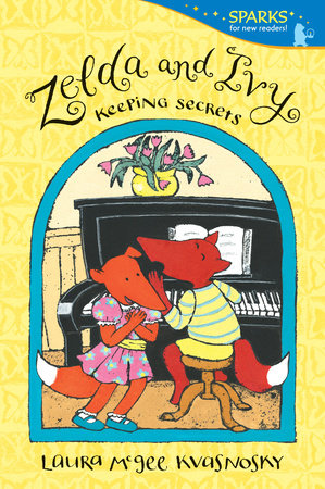 Zelda and Ivy: Keeping Secrets by Laura McGee Kvasnosky