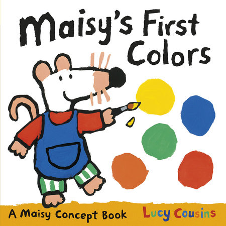 Maisy's First Colors by Lucy Cousins