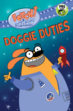 FETCH! with Ruff Ruffman: Doggie Duties by Candlewick Press