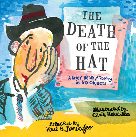 The Death of the Hat: A Brief History of Poetry in 50 Objects by Paul B. Janeczko