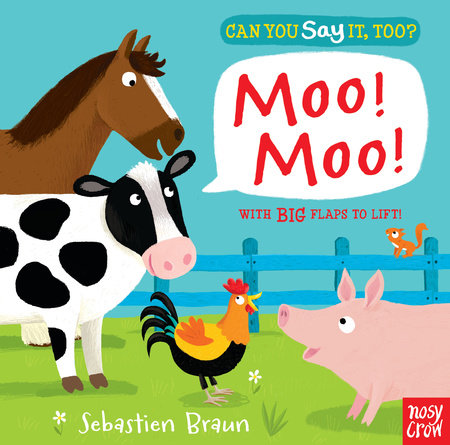 Can You Say It, Too? Moo! Moo! by Nosy Crow