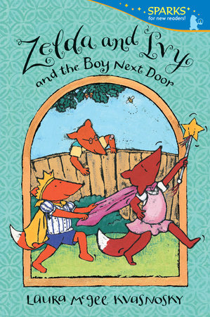 Zelda and Ivy and the Boy Next Door by Laura McGee Kvasnosky