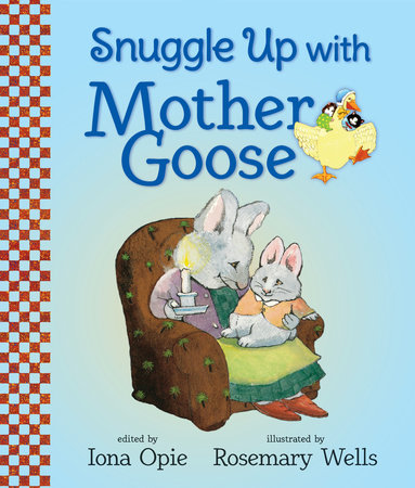 Snuggle Up with Mother Goose by Iona Opie