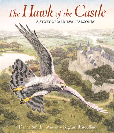 The Hawk of the Castle by Danna Smith