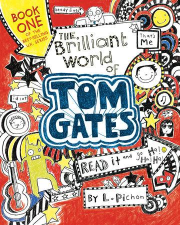 The Brilliant World of Tom Gates by L. Pichon