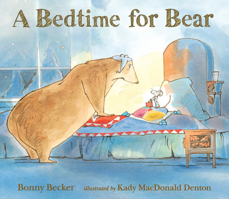 A Bedtime for Bear by Bonny Becker