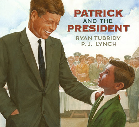 Patrick and the President by Ryan Tubridy