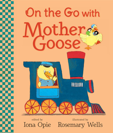 On the Go with Mother Goose by Iona Opie