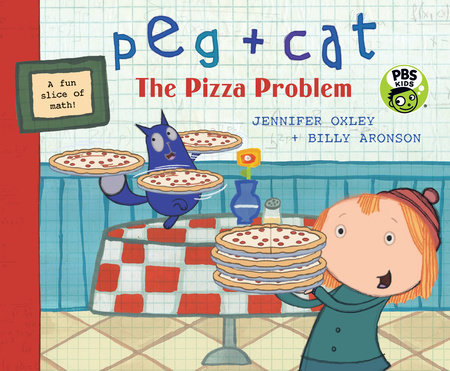 Peg + Cat: The Pizza Problem by Jennifer Oxley and Billy Aronson
