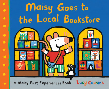 Maisy Goes to the Local Bookstore