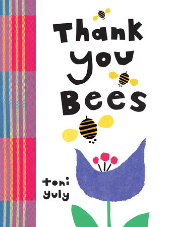 Thank You, Bees by Toni Yuly