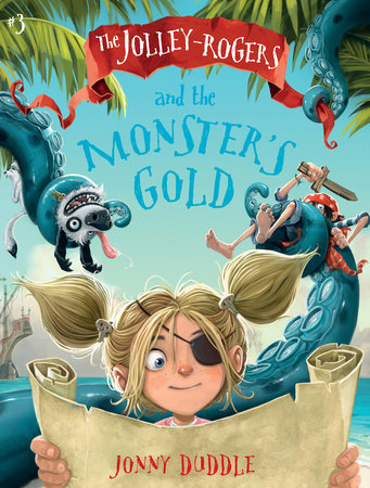 The Jolley-Rogers and the Monster's Gold by Jonny Duddle
