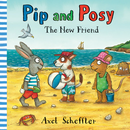 Pip and Posy: The New Friend by Nosy Crow